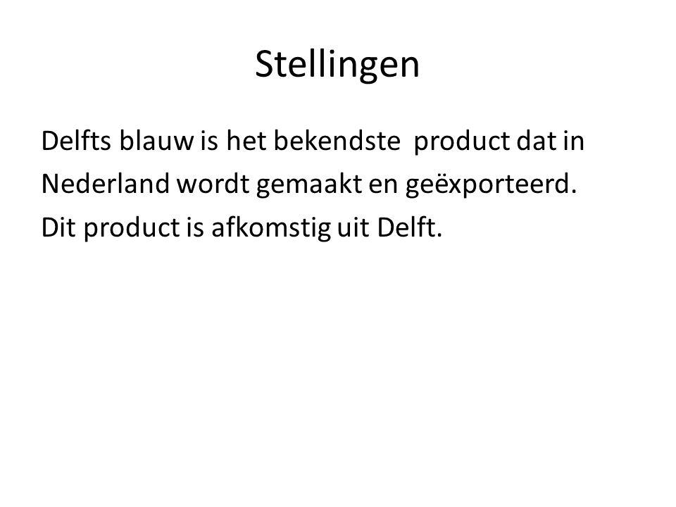 Stellingen Delfts blauw is het bekendste product dat in Nederland wordt gemaakt en geëxporteerd.