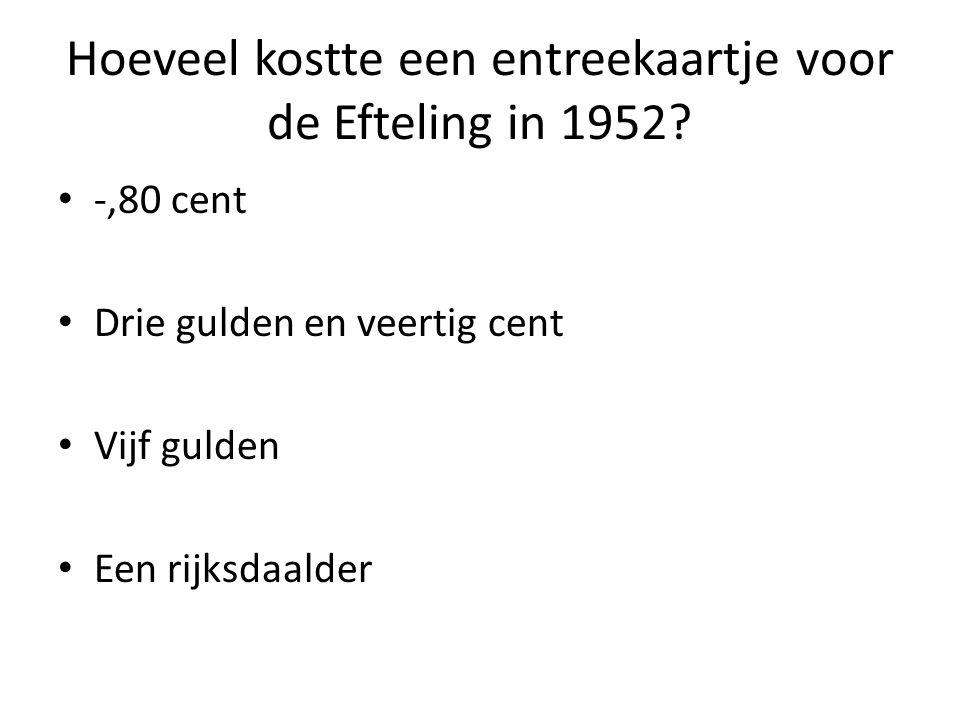 Hoeveel kostte een entreekaartje voor de Efteling in 1952.