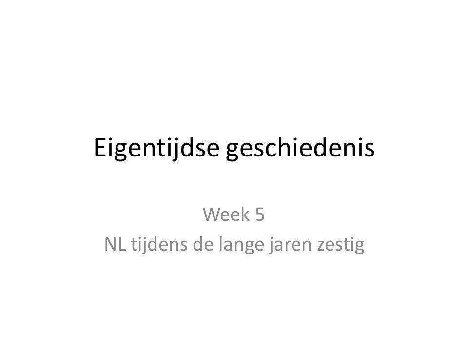 Eigentijdse geschiedenis Week 5 NL tijdens de lange jaren zestig