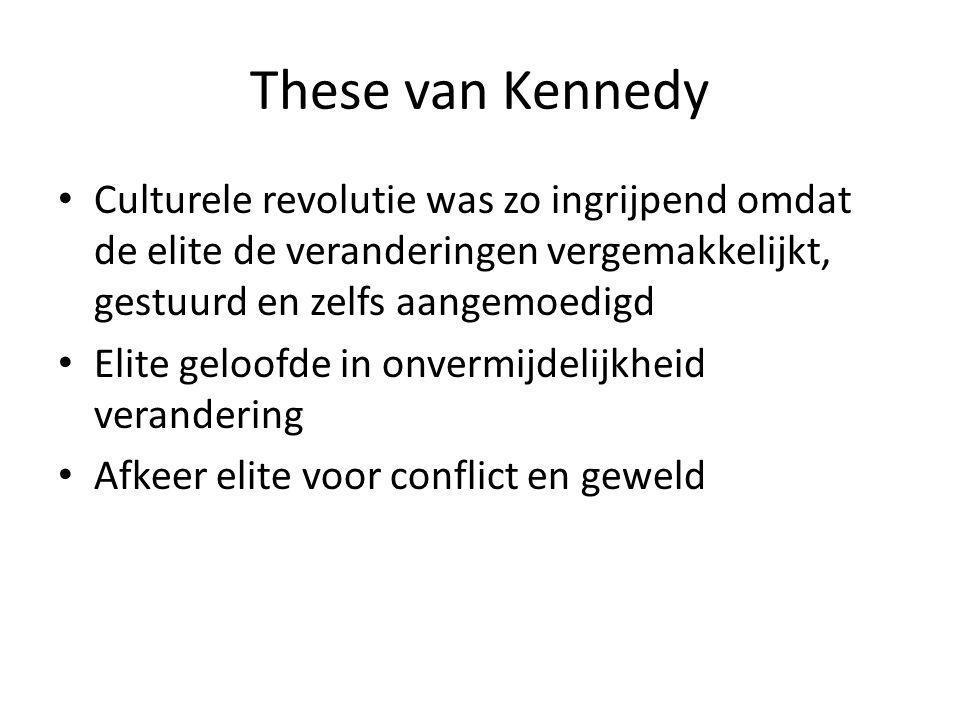 These van Kennedy Culturele revolutie was zo ingrijpend omdat de elite de veranderingen vergemakkelijkt, gestuurd en zelfs aangemoedigd Elite geloofde in onvermijdelijkheid verandering Afkeer elite voor conflict en geweld