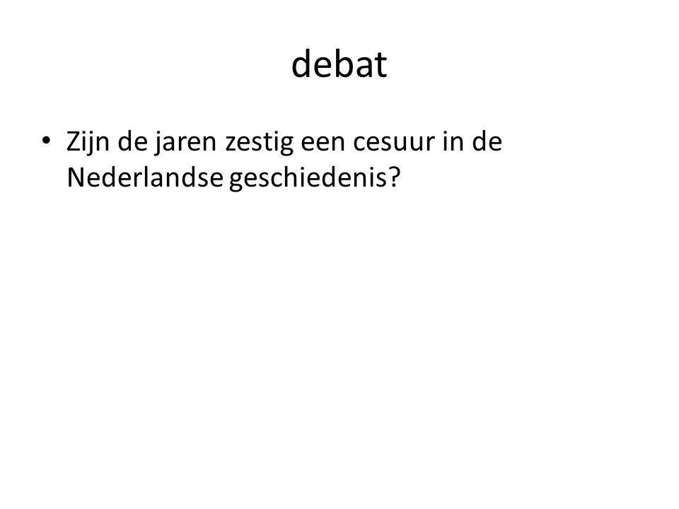 debat Zijn de jaren zestig een cesuur in de Nederlandse geschiedenis?