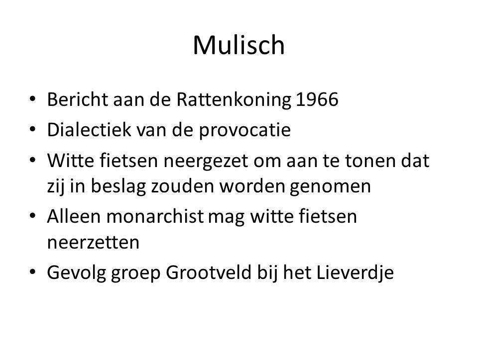 Mulisch Bericht aan de Rattenkoning 1966 Dialectiek van de provocatie Witte fietsen neergezet om aan te tonen dat zij in beslag zouden worden genomen Alleen monarchist mag witte fietsen neerzetten Gevolg groep Grootveld bij het Lieverdje