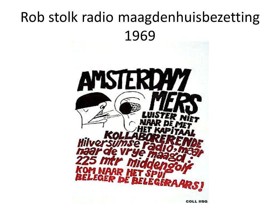 Rob stolk radio maagdenhuisbezetting 1969