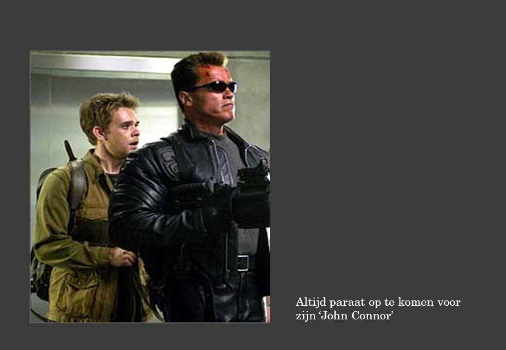 Altijd paraat op te komen voor zijn 'John Connor'