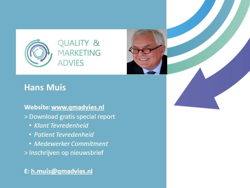 Website: www.qmadvies.nlwww.qmadvies.nl > Download gratis special report Klant Tevredenheid Patient Tevredenheid Medewerker Commitment > Inschrijven op nieuwsbrief E: h.muis@qmadvies.nlh.muis@qmadvies.nl Hans Muis 81