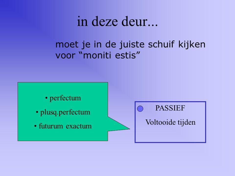 voorbeeld: amati eratis ACTIEF Onvoltooide tijden Passief Onvoltooide tijden ACTIEF Voltooide tijden Passief Voltooide tijden 1) Bestaat de vorm uit 2 woorden.