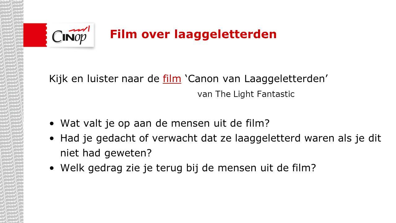 Film over laaggeletterden Kijk en luister naar de film 'Canon van Laaggeletterden' van The Light Fantasticfilm Wat valt je op aan de mensen uit de fil
