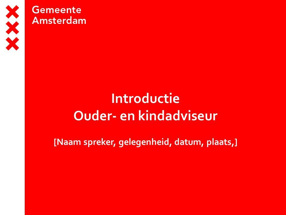 Introductie Ouder- en kindadviseur [Naam spreker, gelegenheid, datum, plaats,]