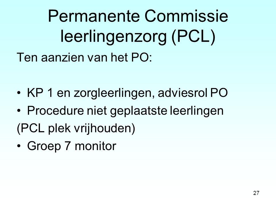 Permanente Commissie leerlingenzorg (PCL) Ten aanzien van het PO: KP 1 en zorgleerlingen, adviesrol PO Procedure niet geplaatste leerlingen (PCL plek