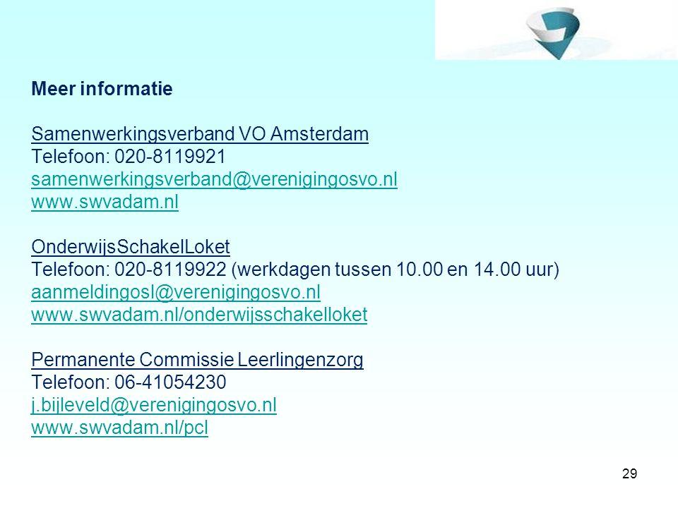 29 Meer informatie Samenwerkingsverband VO Amsterdam Telefoon: 020-8119921 samenwerkingsverband@verenigingosvo.nl www.swvadam.nl OnderwijsSchakelLoket