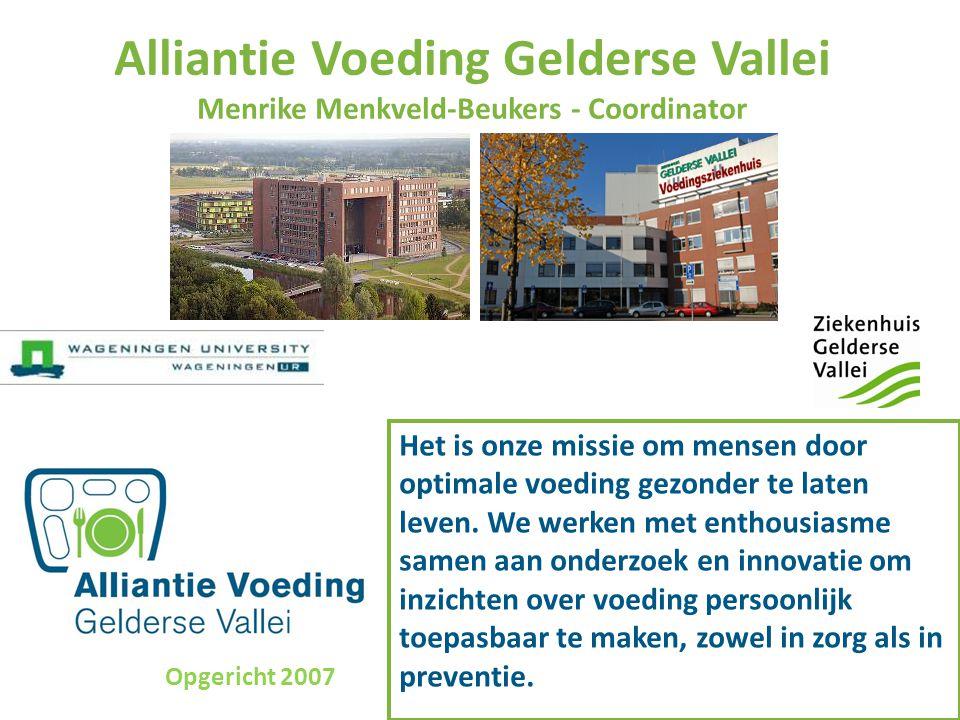 Alliantie Voeding Gelderse Vallei Menrike Menkveld-Beukers - Coordinator Het is onze missie om mensen door optimale voeding gezonder te laten leven. W