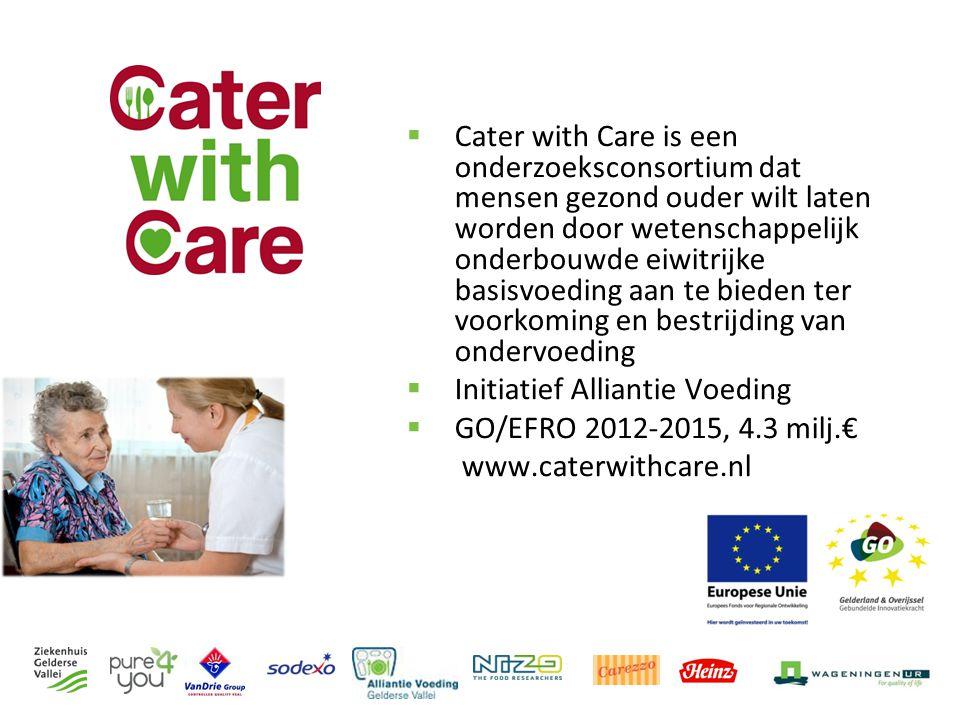  Cater with Care is een onderzoeksconsortium dat mensen gezond ouder wilt laten worden door wetenschappelijk onderbouwde eiwitrijke basisvoeding aan