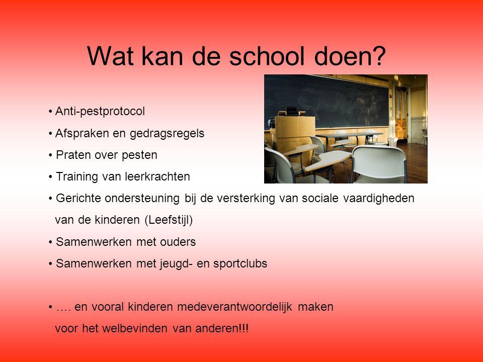 Wat kan de school doen? Anti-pestprotocol Afspraken en gedragsregels Praten over pesten Training van leerkrachten Gerichte ondersteuning bij de verste
