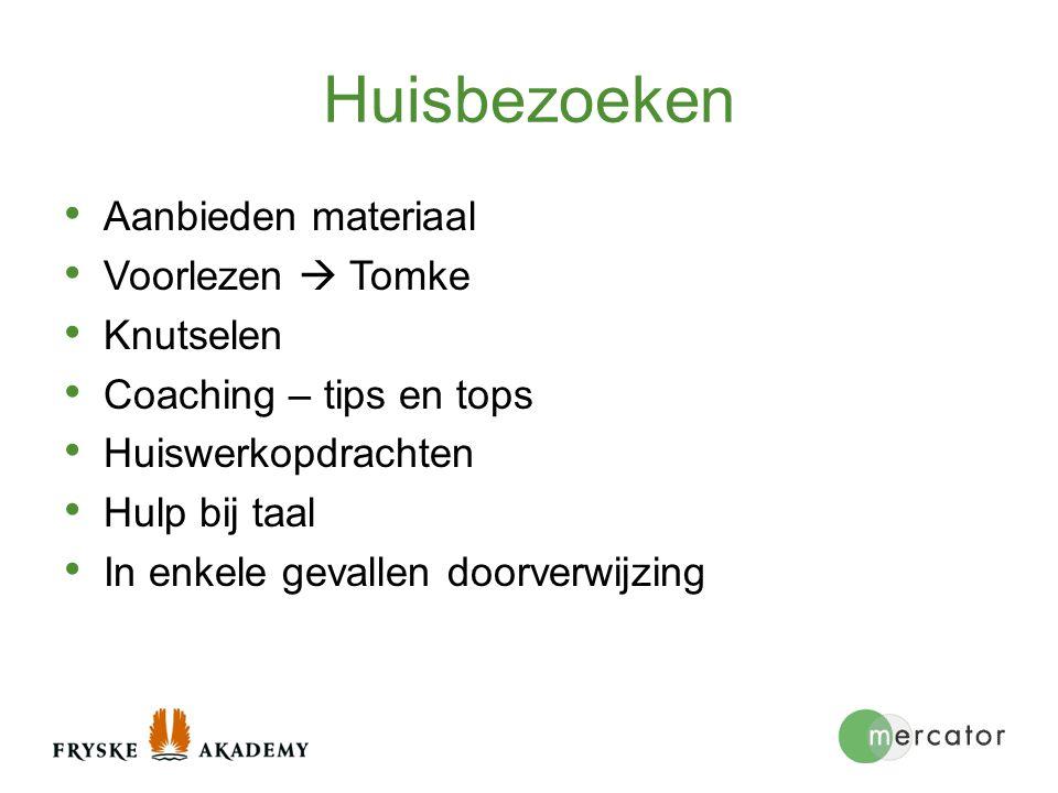 Huisbezoeken Aanbieden materiaal Voorlezen  Tomke Knutselen Coaching – tips en tops Huiswerkopdrachten Hulp bij taal In enkele gevallen doorverwijzin