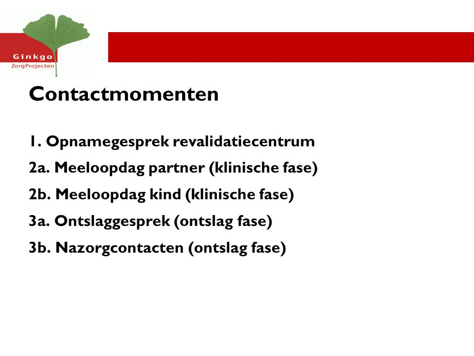 Contactmomenten 1. Opnamegesprek revalidatiecentrum 2a.