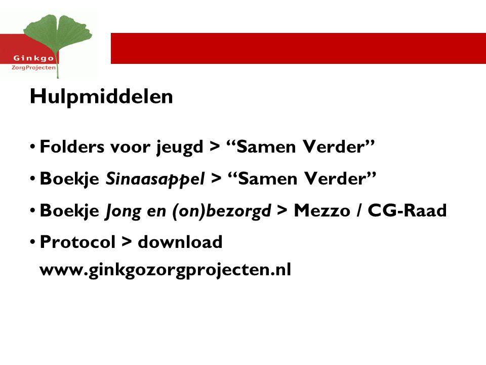 Hulpmiddelen Folders voor jeugd > Samen Verder Boekje Sinaasappel > Samen Verder Boekje Jong en (on)bezorgd > Mezzo / CG-Raad Protocol > download www.ginkgozorgprojecten.nl