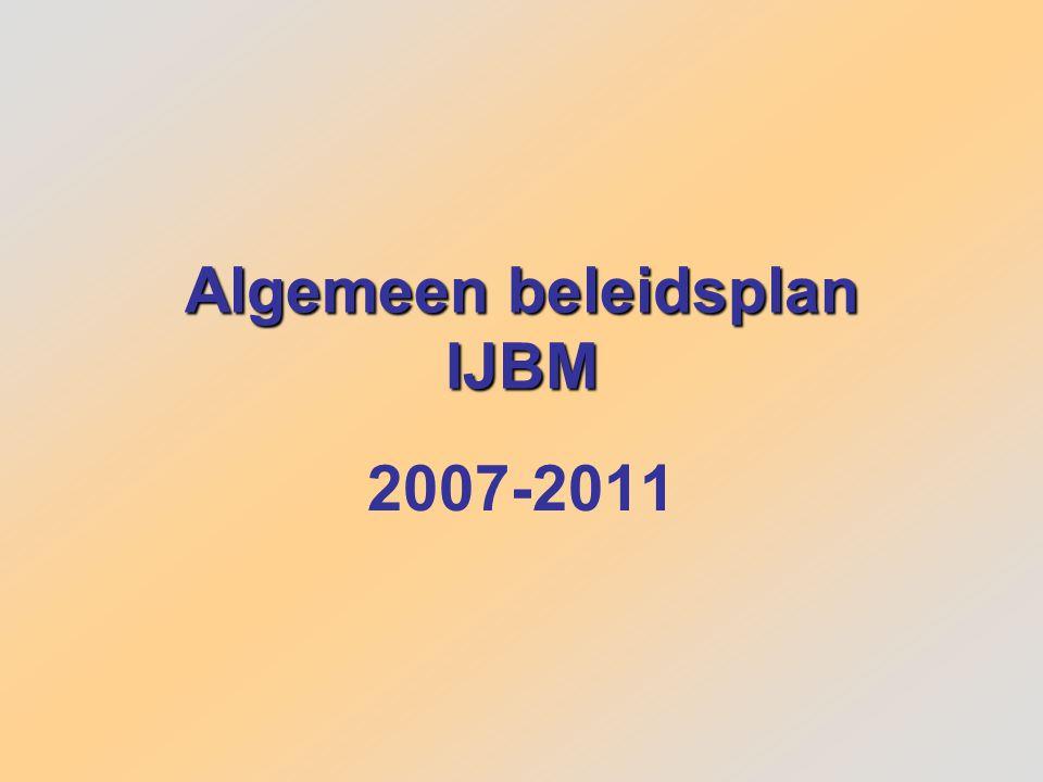 Algemeen beleidsplan IJBM 2007-2011