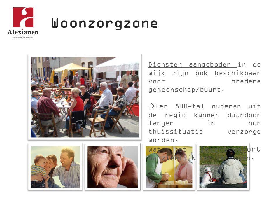 Woonzorgzone Diensten aangeboden in de wijk zijn ook beschikbaar voor bredere gemeenschap/buurt.  Een 800-tal ouderen uit de regio kunnen daardoor la