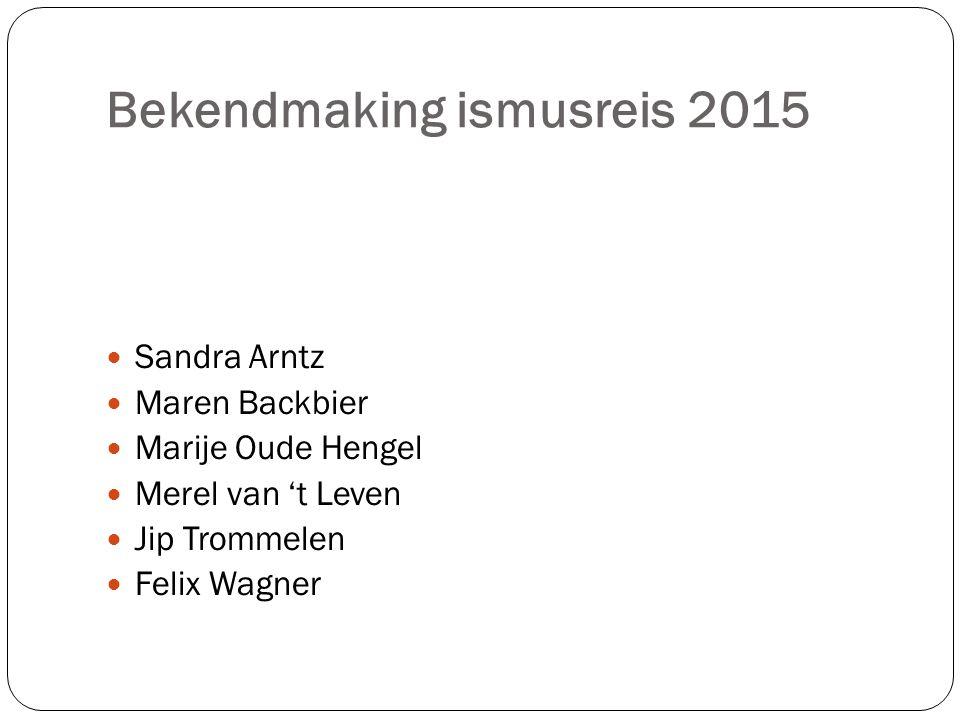Bekendmaking ismusreis 2015 Sandra Arntz Maren Backbier Marije Oude Hengel Merel van 't Leven Jip Trommelen Felix Wagner