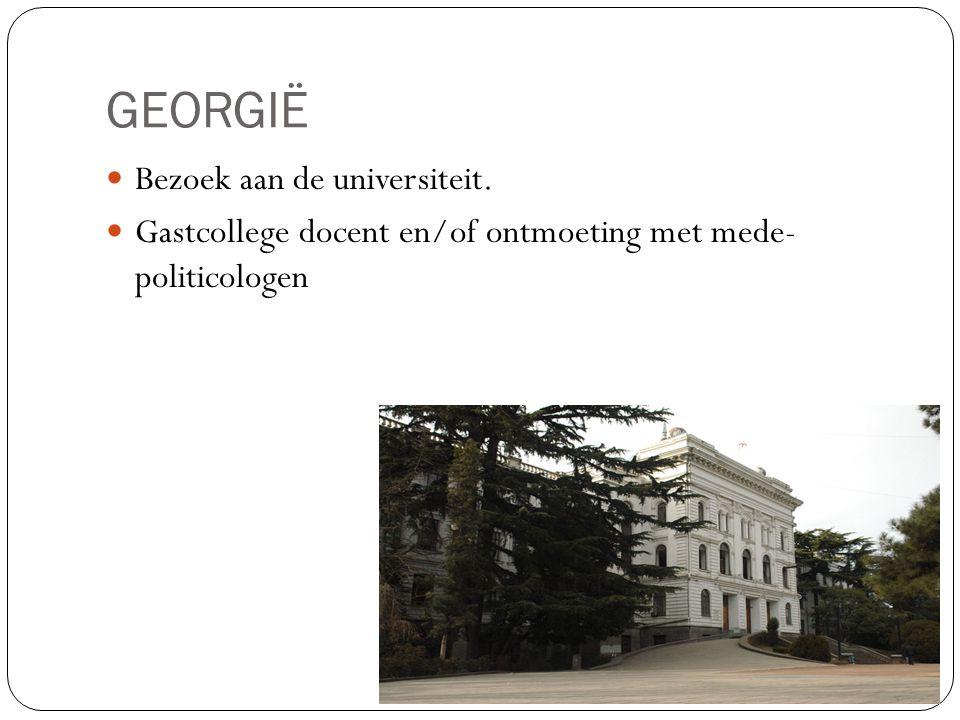 GEORGIË Bezoek aan de universiteit. Gastcollege docent en/of ontmoeting met mede- politicologen