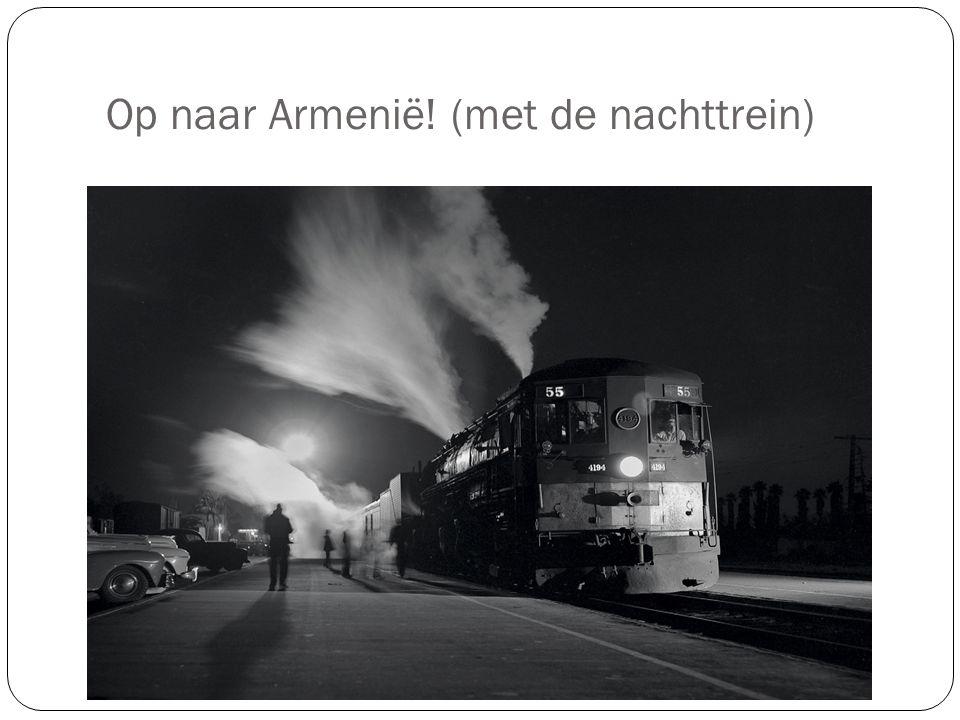 Op naar Armenië! (met de nachttrein)