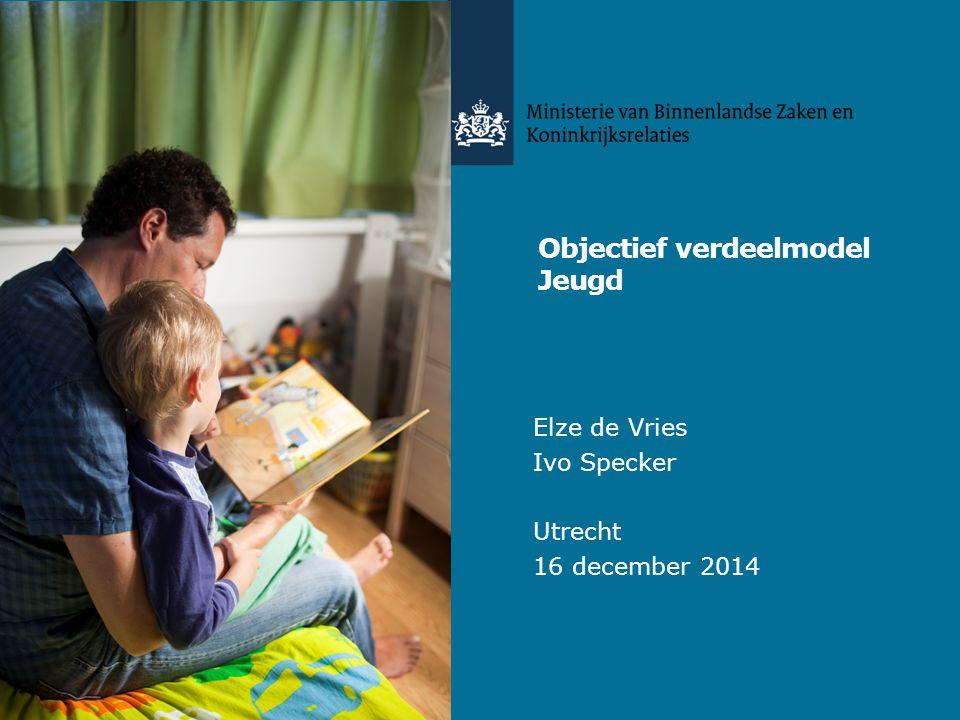 Objectief verdeelmodel Jeugd Elze de Vries Ivo Specker Utrecht 16 december 2014