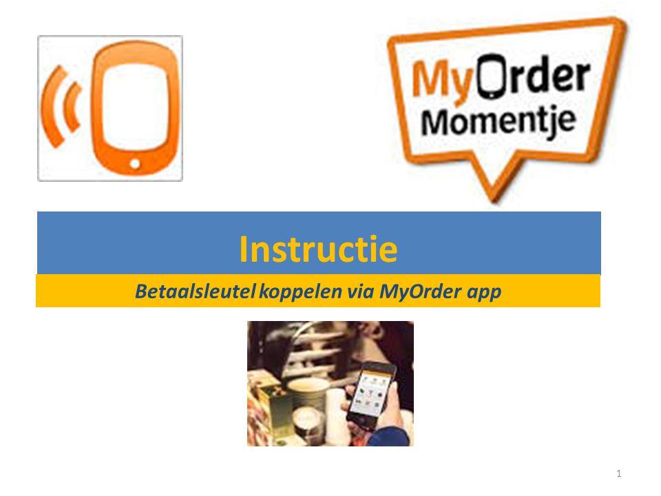 1 Instructie Betaalsleutel koppelen via MyOrder app
