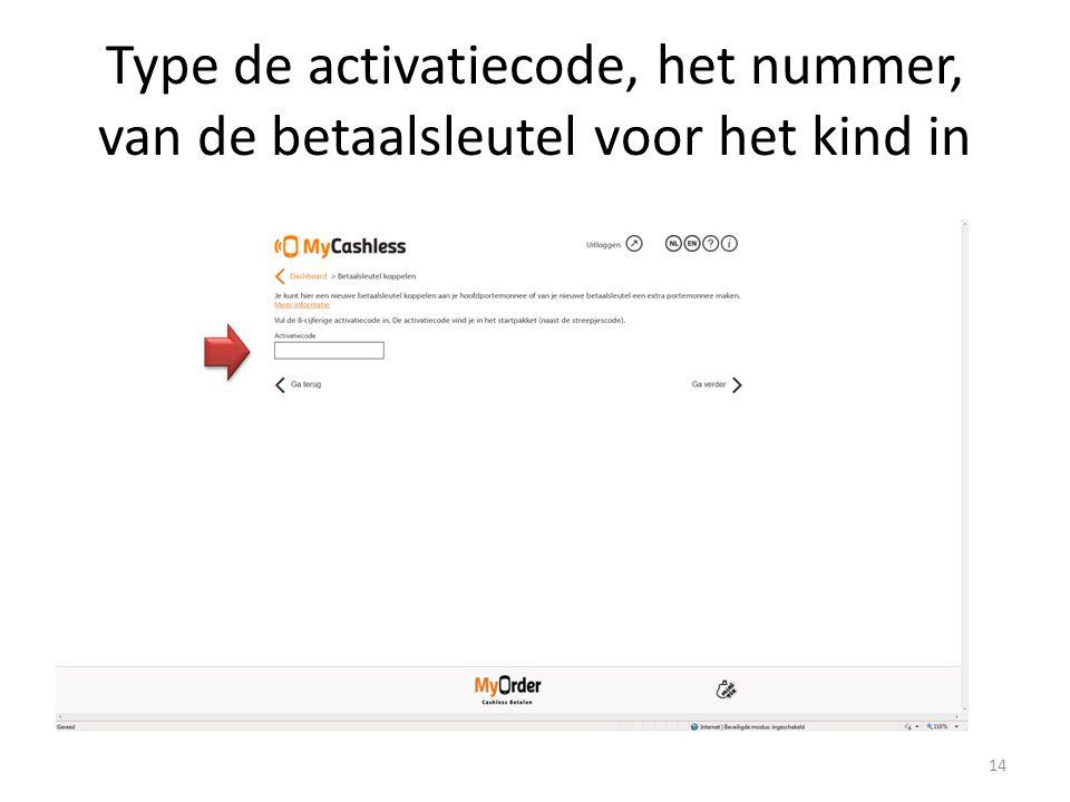 Type de activatiecode, het nummer, van de betaalsleutel voor het kind in 14