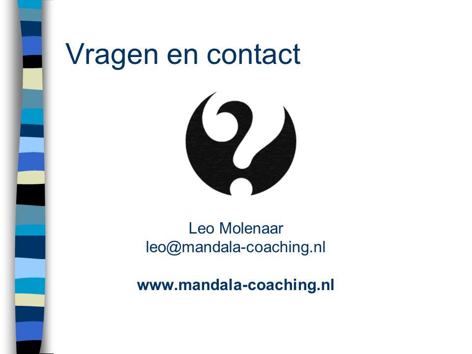 Vragen en contact Leo Molenaar leo@mandala-coaching.nl www.mandala-coaching.nl