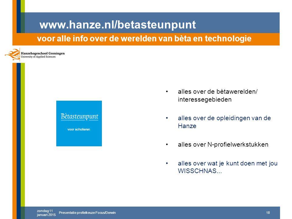 www.hanze.nl/betasteunpunt alles over de bètawerelden/ interessegebieden alles over de opleidingen van de Hanze alles over N-profielwerkstukken alles over wat je kunt doen met jou WISSCHNAS...