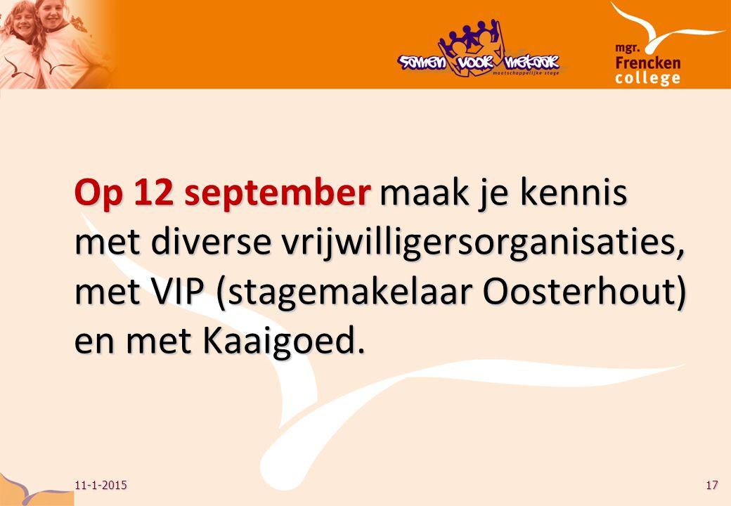 11-1-201517 Op 12 september maak je kennis met diverse vrijwilligersorganisaties, met VIP (stagemakelaar Oosterhout) en met Kaaigoed.