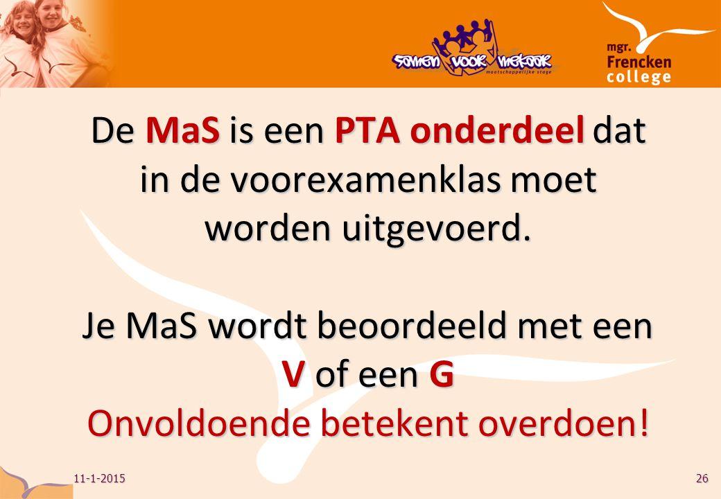 De MaS is een PTA onderdeel dat in de voorexamenklas moet worden uitgevoerd.