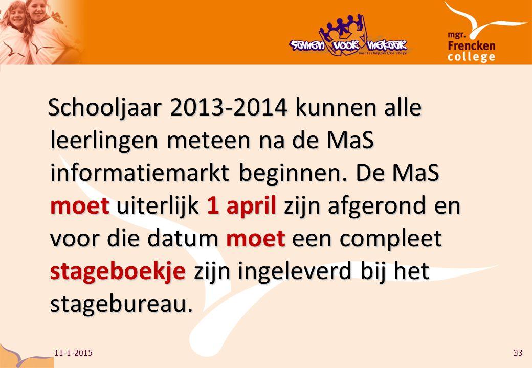 Schooljaar 2013-2014 kunnen alle leerlingen meteen na de MaS informatiemarkt beginnen.