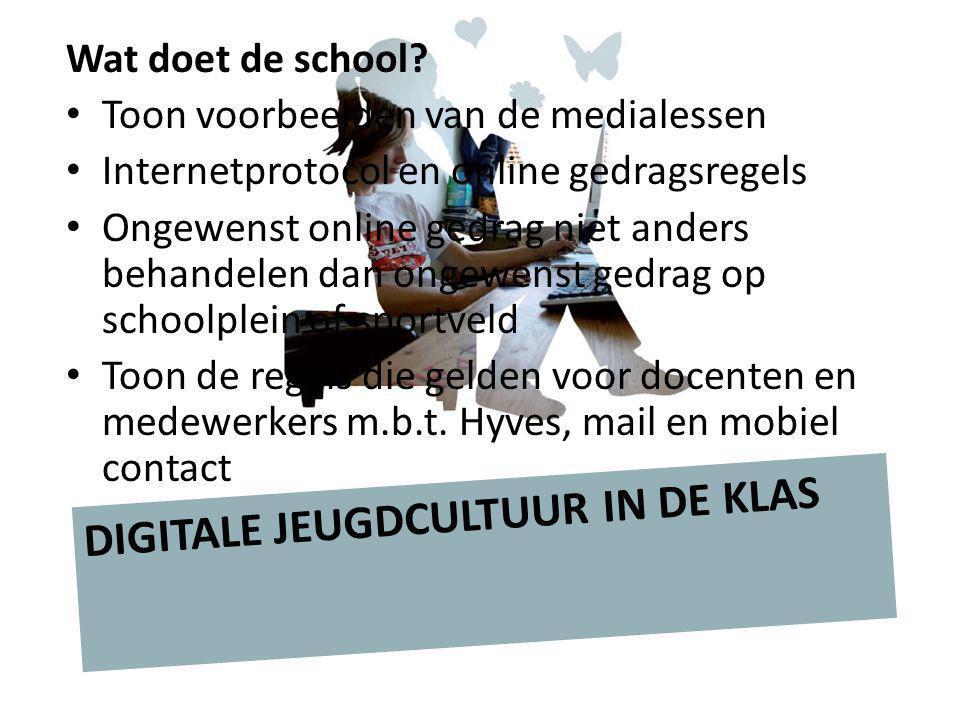 Wat doet de school? Toon voorbeelden van de medialessen Internetprotocol en online gedragsregels Ongewenst online gedrag niet anders behandelen dan on