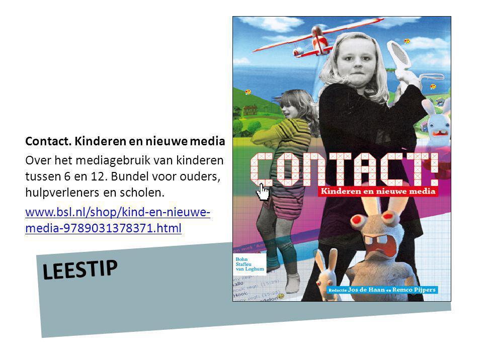 LEESTIP Contact. Kinderen en nieuwe media Over het mediagebruik van kinderen tussen 6 en 12. Bundel voor ouders, hulpverleners en scholen. www.bsl.nl/