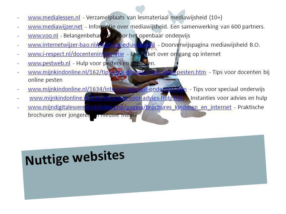 -www.medialessen.nl - Verzamelplaats van lesmateriaal mediawijsheid (10+)www.medialessen.nl -www.mediawijzer.net - Informatie over mediawijsheid. Een