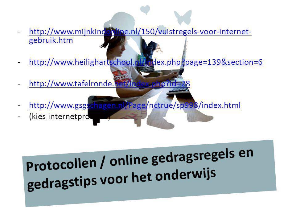-http://www.mijnkindonline.nl/150/vuistregels-voor-internet- gebruik.htmhttp://www.mijnkindonline.nl/150/vuistregels-voor-internet- gebruik.htm -http: