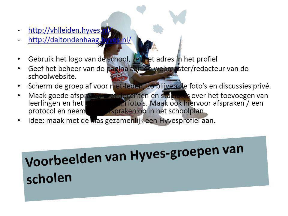 -http://vhlleiden.hyves.nl/http://vhlleiden.hyves.nl/ -http://daltondenhaag.hyves.nl/http://daltondenhaag.hyves.nl/ Gebruik het logo van de school, ze
