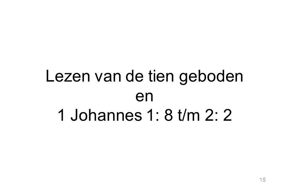 15 Lezen van de tien geboden en 1 Johannes 1: 8 t/m 2: 2