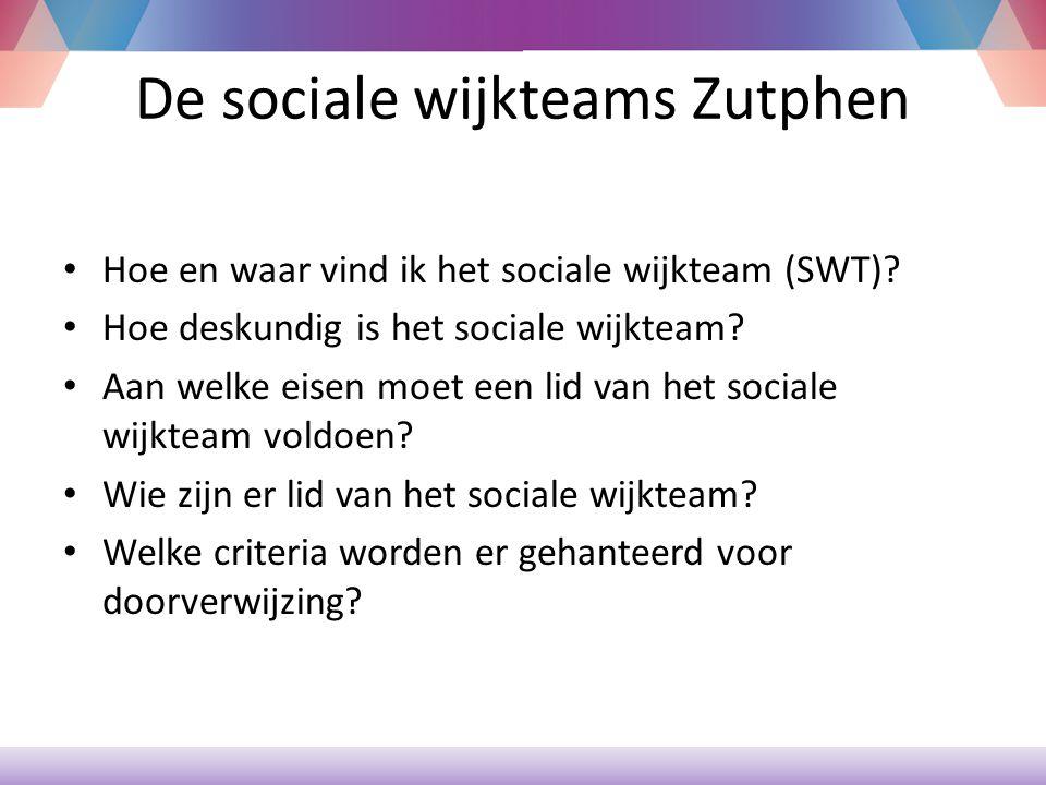 De sociale wijkteams Zutphen Hoe en waar vind ik het sociale wijkteam.
