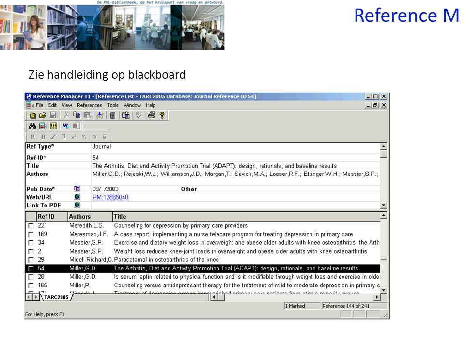 Zie handleiding op blackboard Reference M