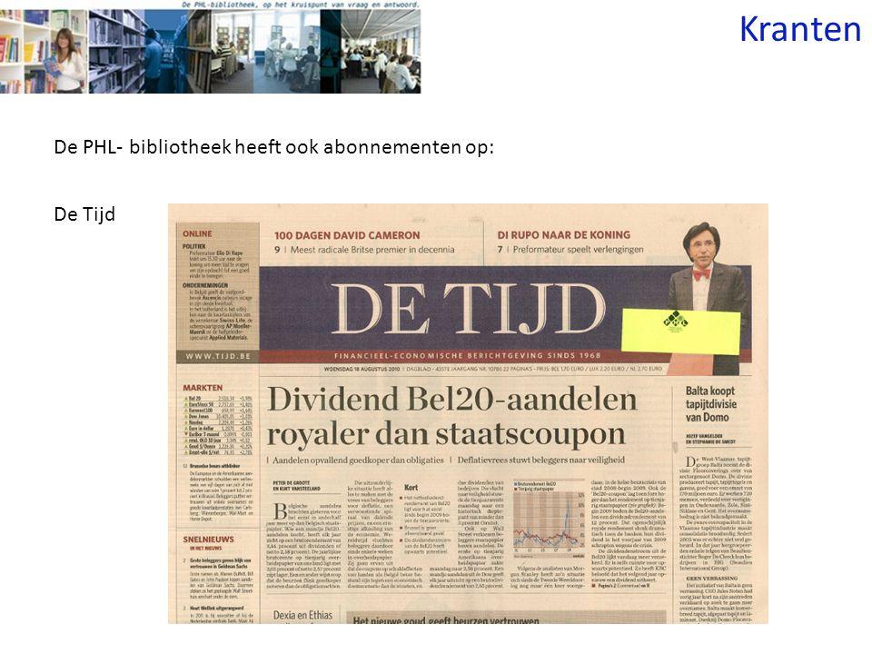 Kranten De Tijd De PHL- bibliotheek heeft ook abonnementen op: