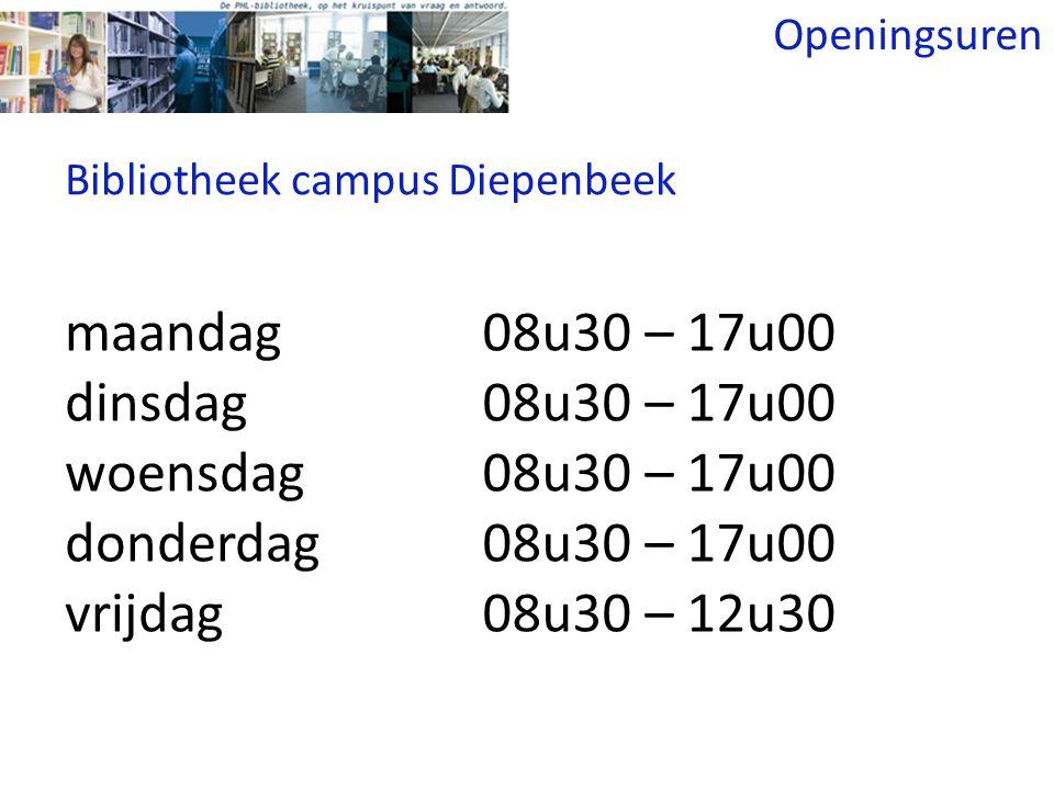 Bibliotheek campus Diepenbeek maandag dinsdag woensdag donderdag vrijdag 08u30 – 17u00 08u30 – 12u30 Openingsuren