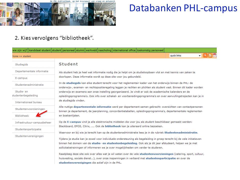 2. Kies vervolgens bibliotheek . Databanken PHL-campus