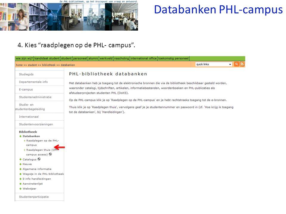4. Kies raadplegen op de PHL- campus . Databanken PHL-campus