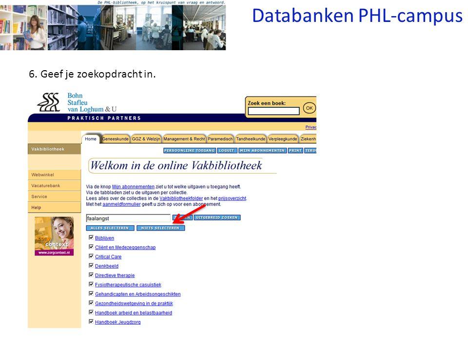 6. Geef je zoekopdracht in. Databanken PHL-campus