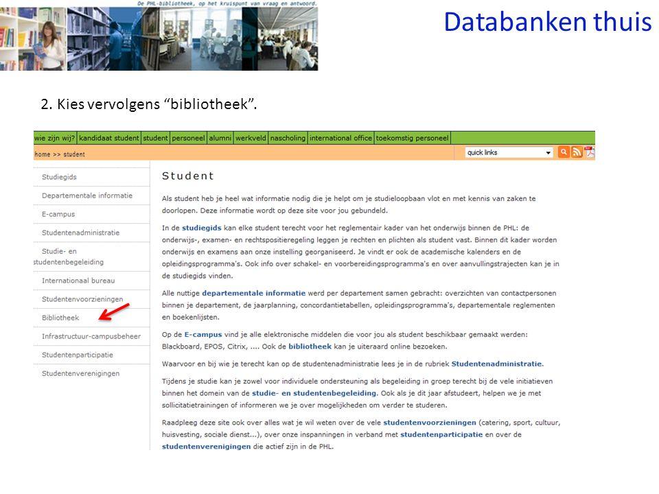 2. Kies vervolgens bibliotheek . Databanken thuis