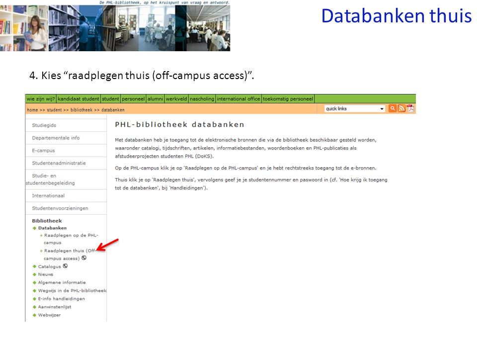 4. Kies raadplegen thuis (off-campus access) . Databanken thuis