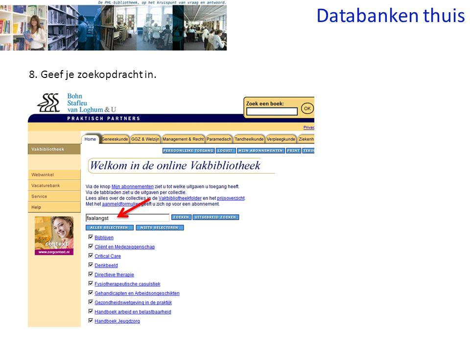 8. Geef je zoekopdracht in. Databanken thuis