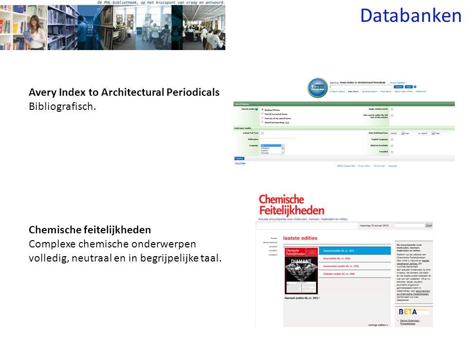 Avery Index to Architectural Periodicals Bibliografisch. Databanken Chemische feitelijkheden Complexe chemische onderwerpen volledig, neutraal en in b